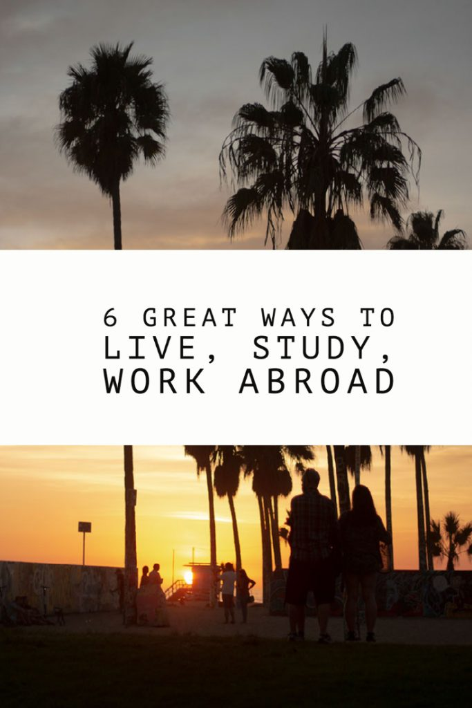 6 Great Ways To Live Abroad, Study Or Work