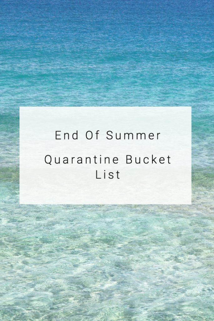 End of summer quarantine bucket list