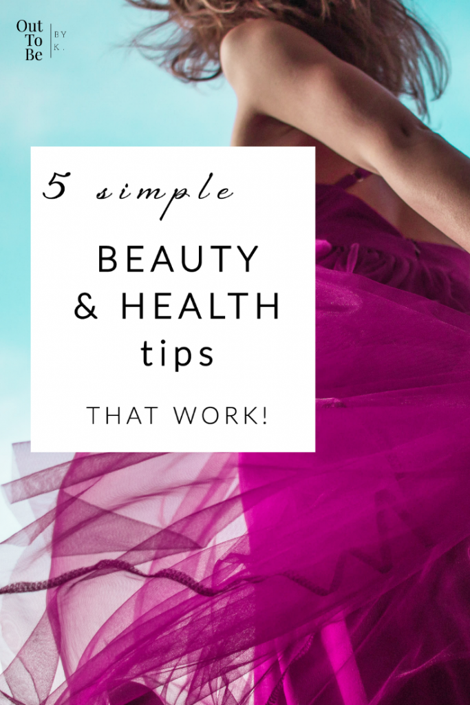 5 simple beauty & health tips that work