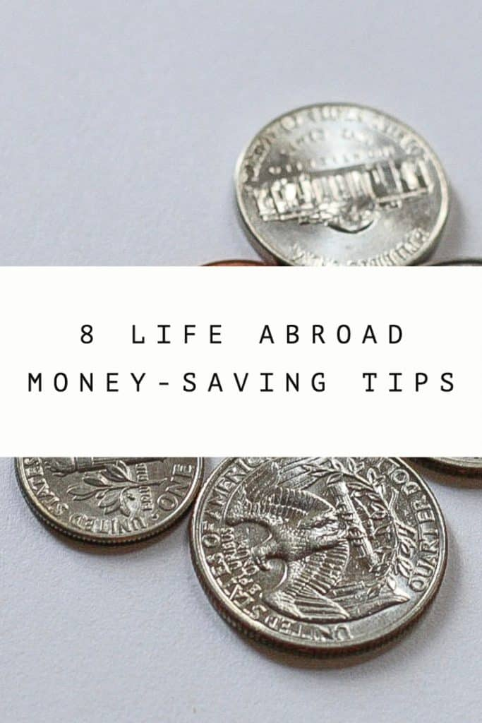 coins and text 8 life abroad money-saving tips