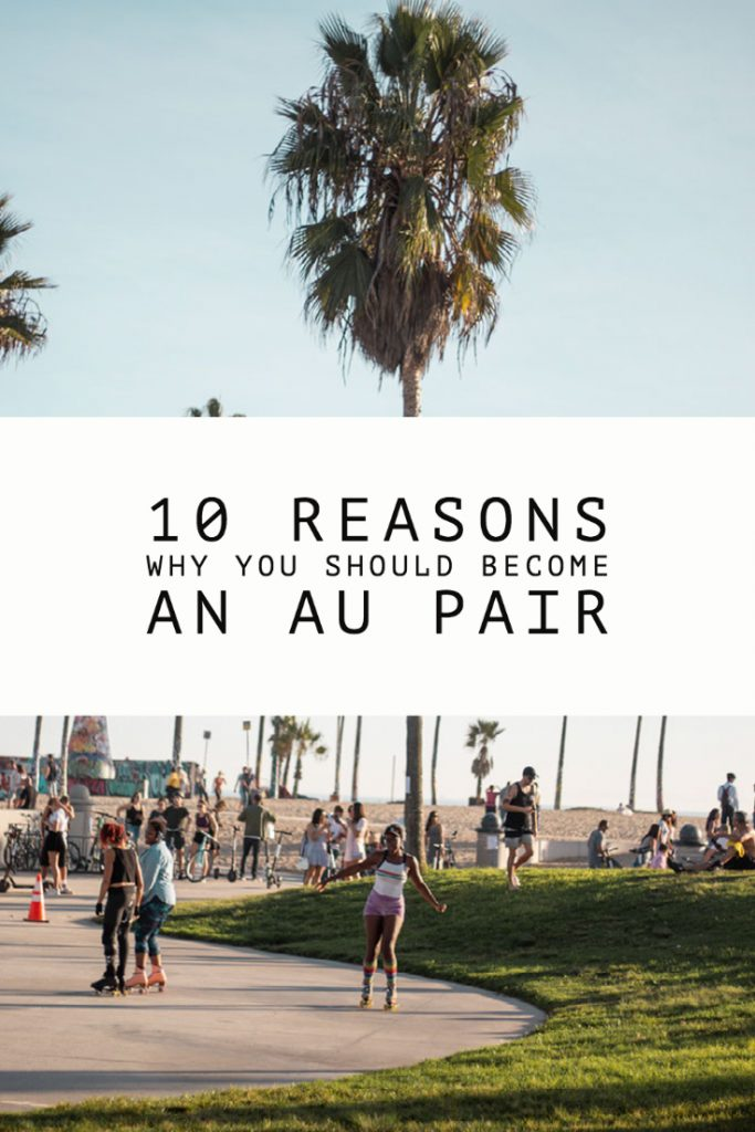10 Reasons Why You Should Become An Au Pair