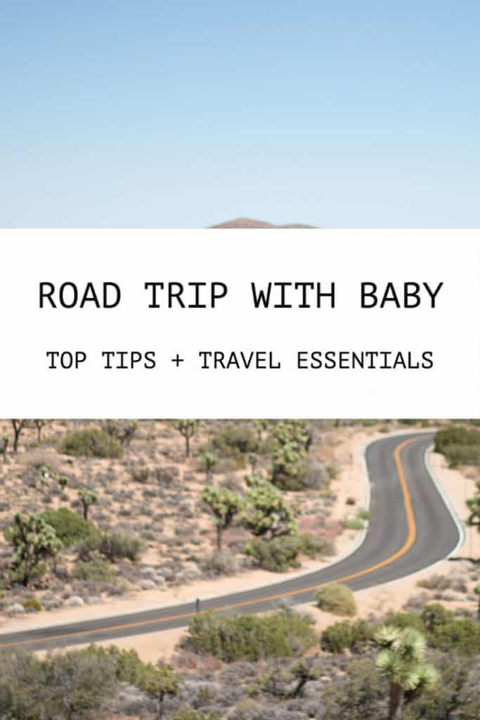 Taking A Road Trip With Baby: Top Tips + Packing List