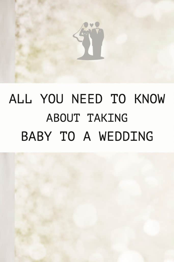 Baby At Wedding? All you need to know about taking baby to a wedding